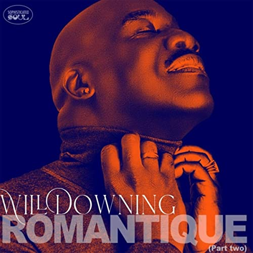 Album Review: Will Downing, Romantique, Pt 2