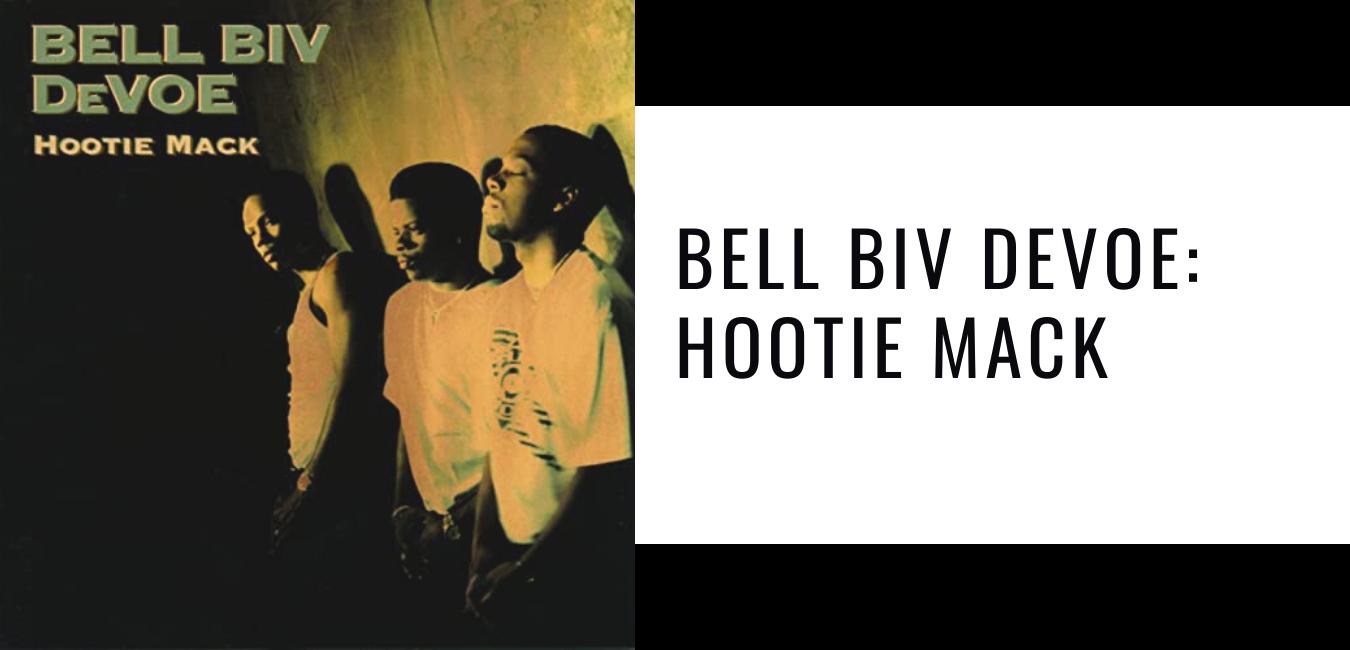Bell Biv DeVoe_ Hootie Mack