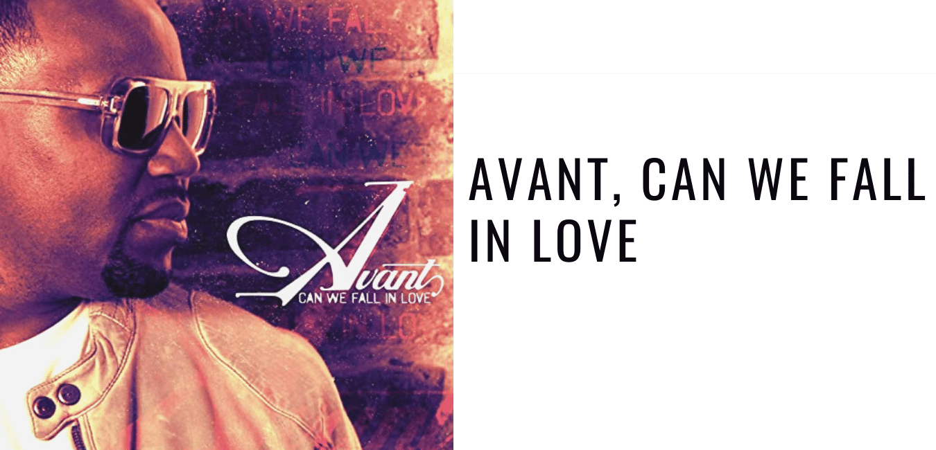 Album Review: Avant, Can We Fall In Love