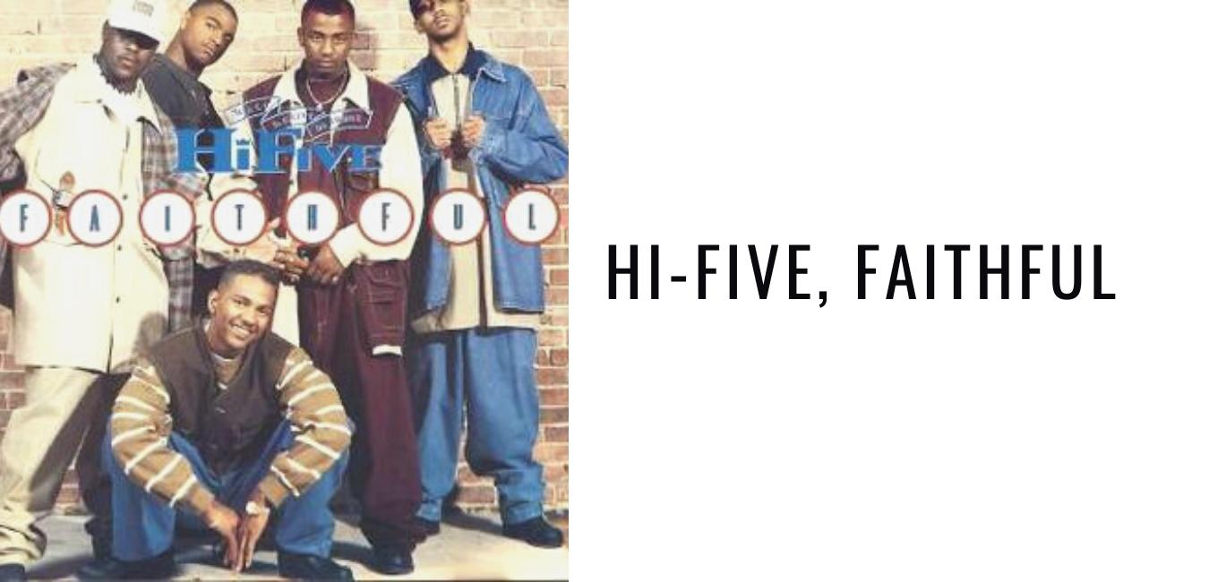 Hi-Five, Faithful