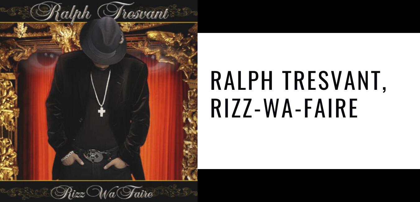 Ralph Tresvant, Rizz-Wa-Faire
