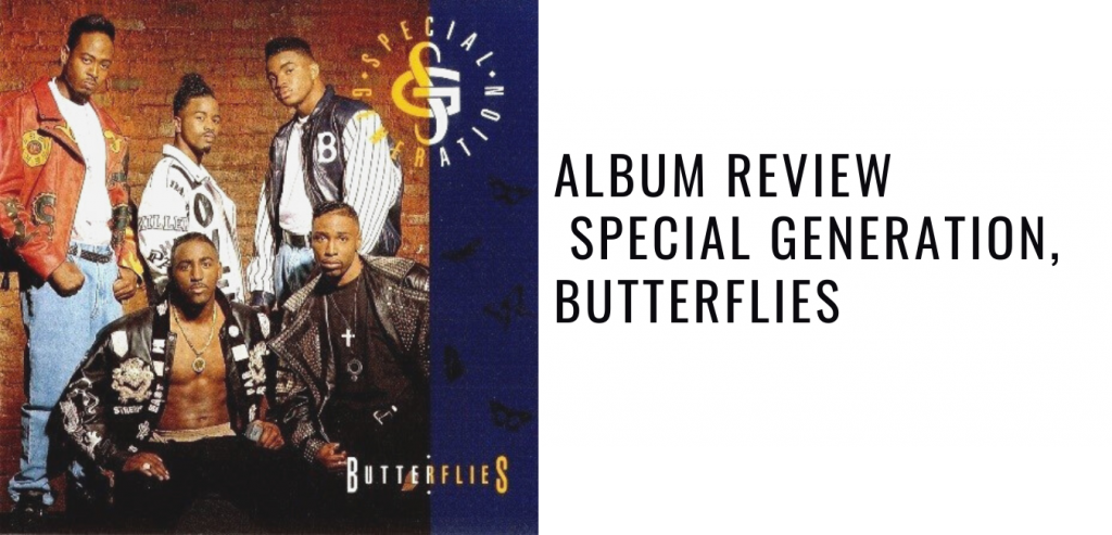 Flashback Friday Album Review Special Generation, Butterflies
