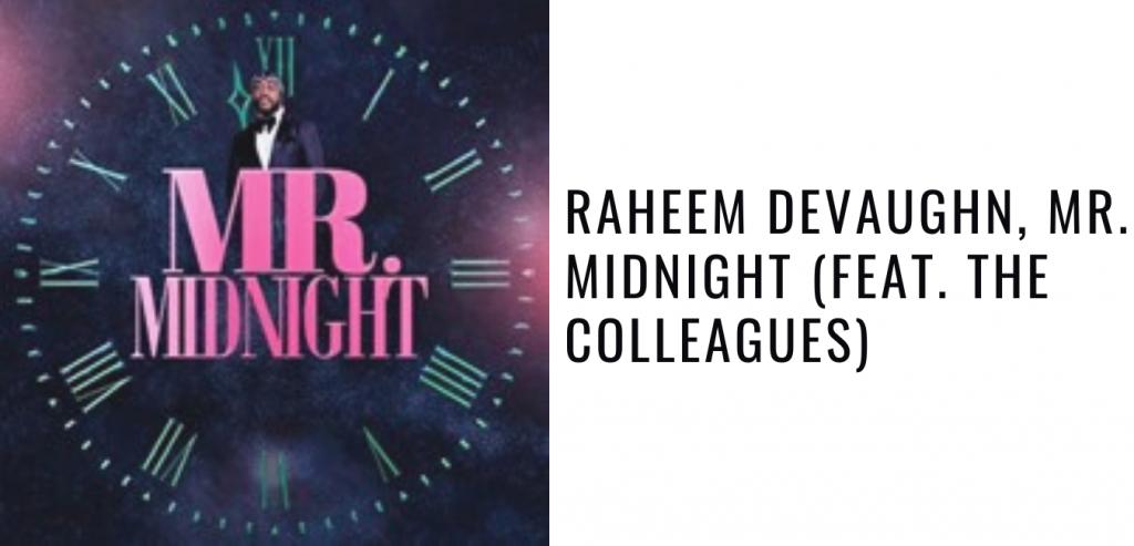 Raheem DeVaughn, Mr. Midnight (feat. The Colleagues)