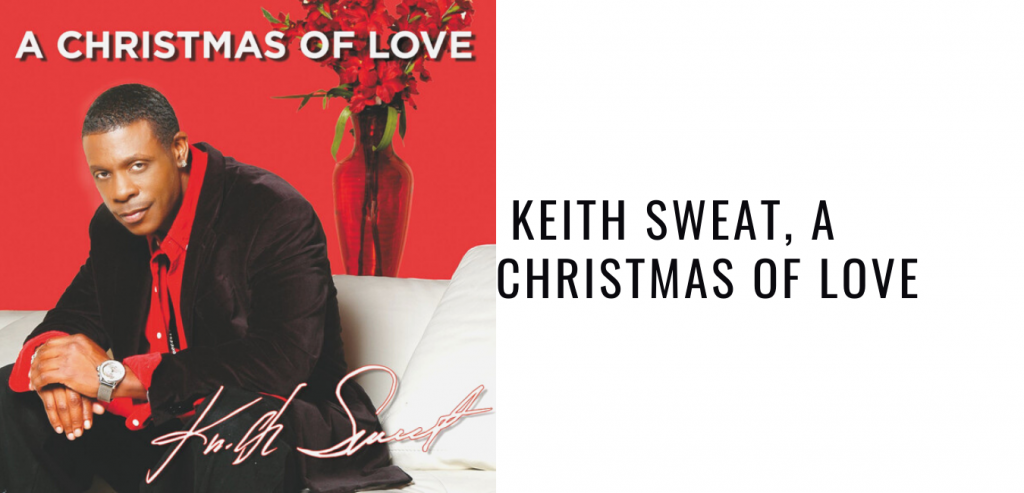 Keith Sweat, A Christmas Of Love