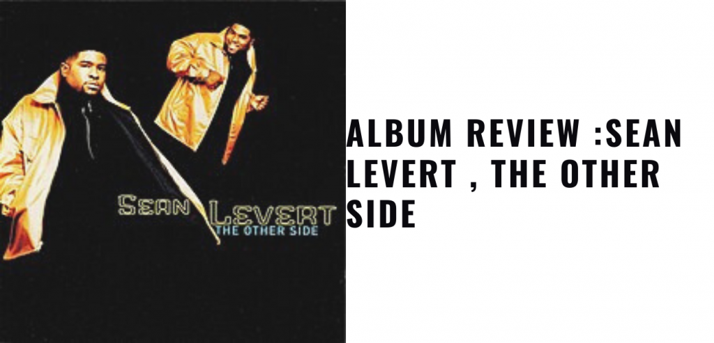 Wayback Wednesday Album Review: Sean Levert , The Other Side