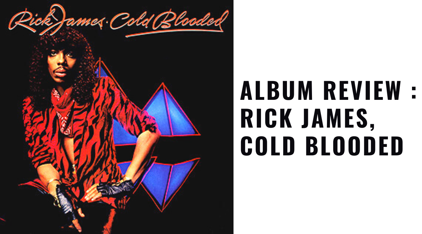 Album Review : Rick James, Cold Blooded