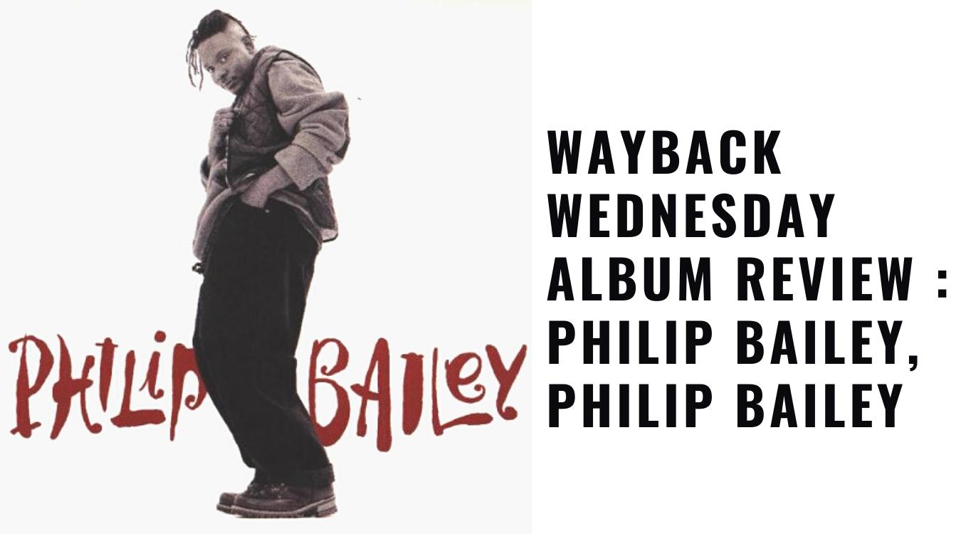 Album Review : Philip Bailey, Philip Bailey